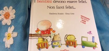 Libro i Bambini devono essere felici non farci felici