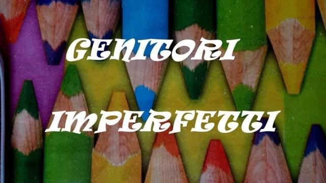 Genitori imperfetti